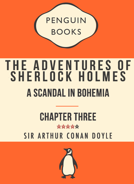 The Adventures of Sherlock Holmes: A Scandal in Bohemia, Chapter III